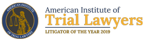 American Institite of | Trial Lawyers | Litigator of the year 2019